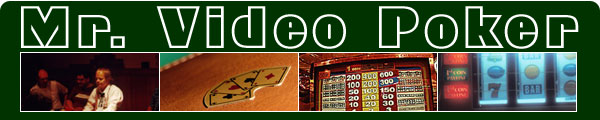 Mr. Video Poker - mrvideopoker.com - Online video poker strategy, rules and free downloads